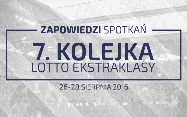 Zapowiedzi 7. kolejki sezonu 2016/17