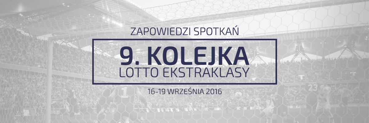 Zapowiedzi 9. kolejki sezonu 2016/17