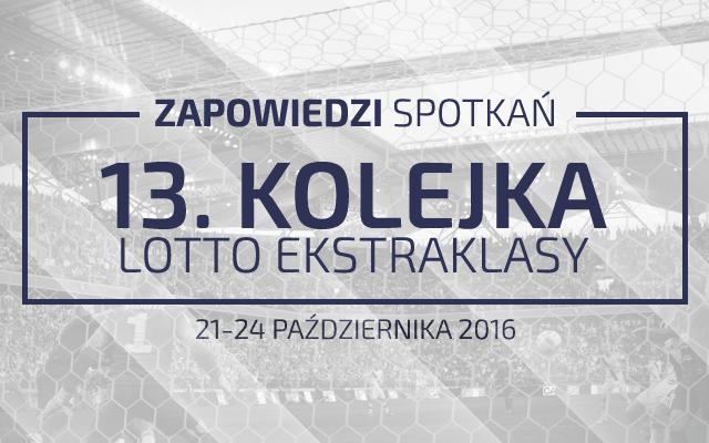 Zapowiedzi 13. kolejki sezonu 2016/17