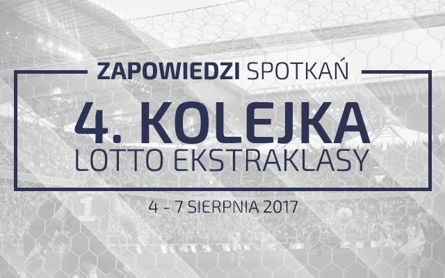 Zapowiedzi 4. kolejki sezonu 2017/18