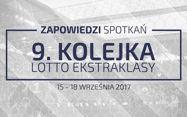 Zapowiedzi 9. kolejki sezonu 2017/18