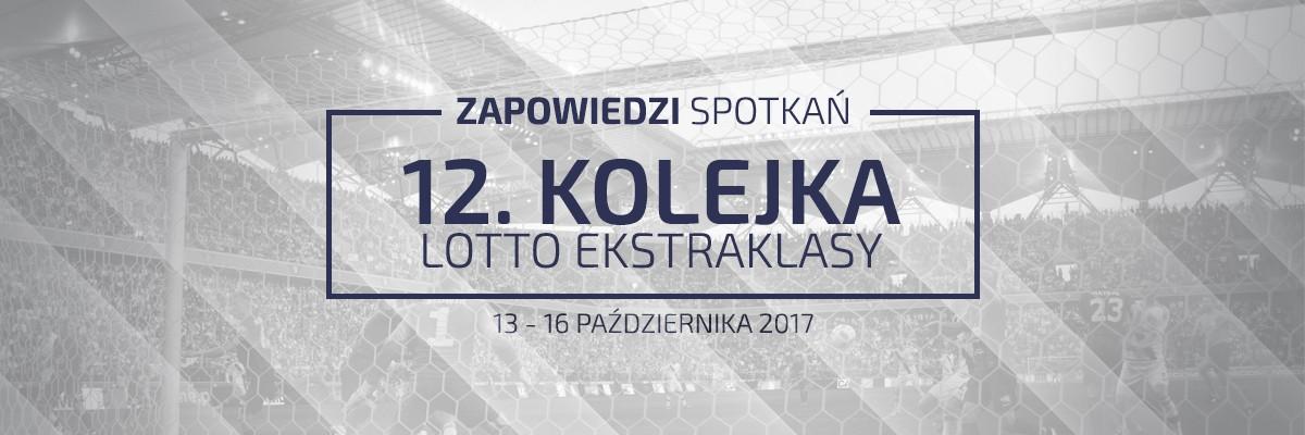 Zapowiedzi 12. kolejki sezonu 2017/18