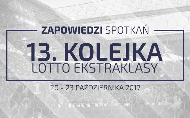 Zapowiedzi 13. kolejki sezonu 2017/18