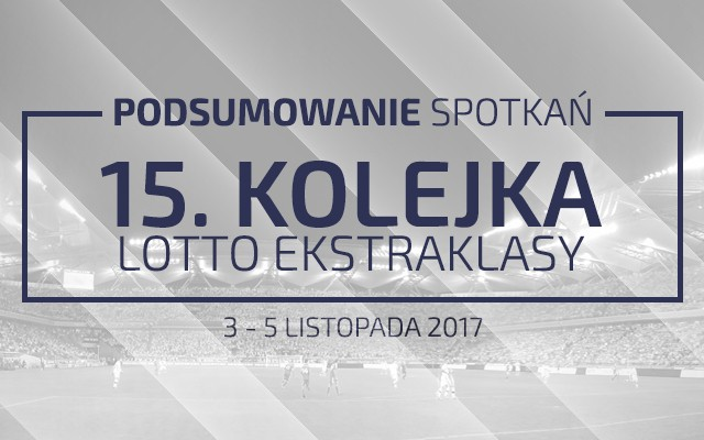 15. kolejka 2017/18 – podsumowanie spotkań