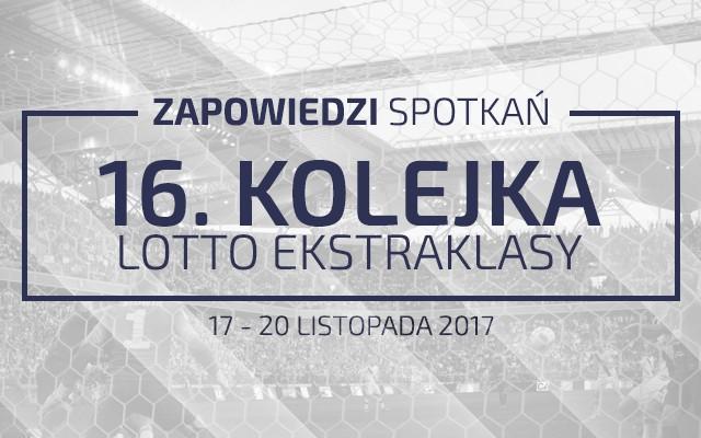 Zapowiedzi 16. kolejki sezonu 2017/18