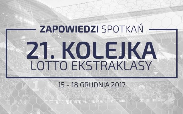 Zapowiedzi 21. kolejki sezonu 2017/18