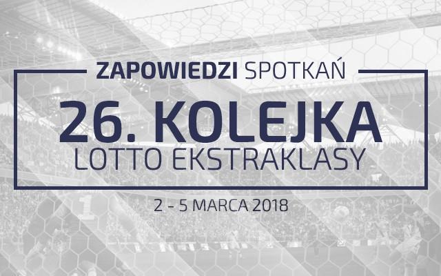 Zapowiedzi 26. kolejki sezonu 2017/18