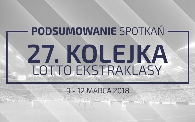 27. kolejka 2017/18 – podsumowanie spotkań