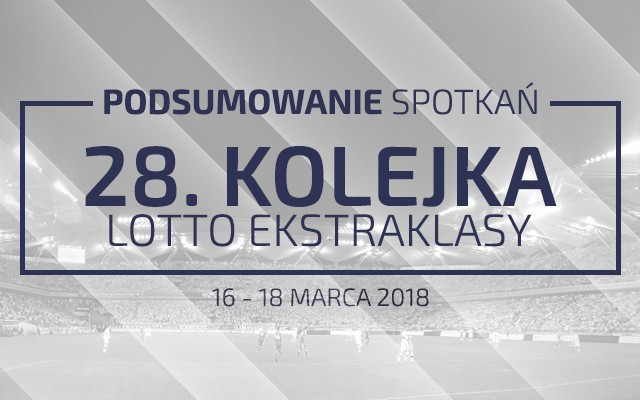 28. kolejka 2017/18 – podsumowanie spotkań