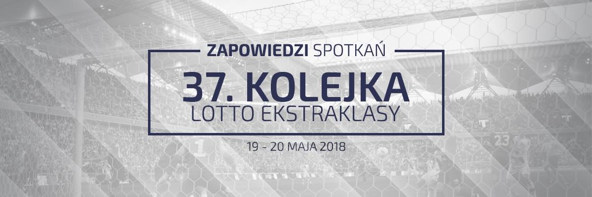 Zapowiedzi 37. kolejki sezonu 2017/18