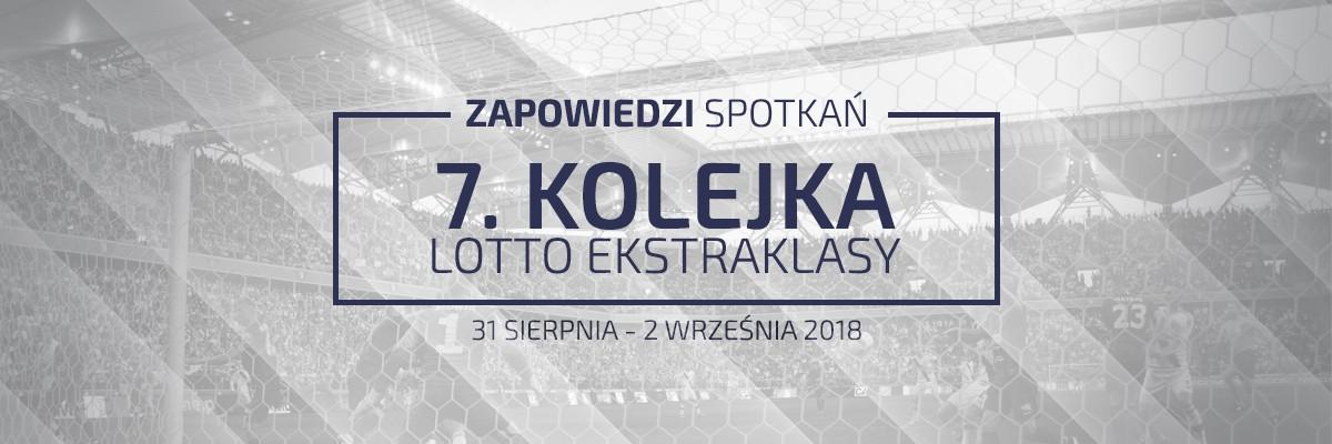 Zapowiedzi 7. kolejki sezonu 2018/19