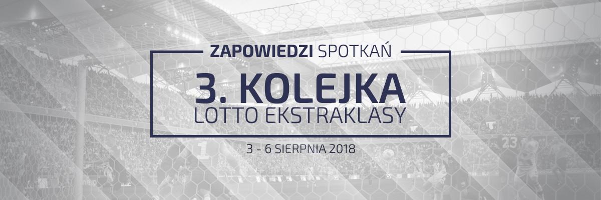 Zapowiedzi 3. kolejki sezonu 2018/19
