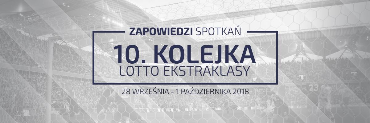 Zapowiedzi 10. kolejki sezonu 2018/19