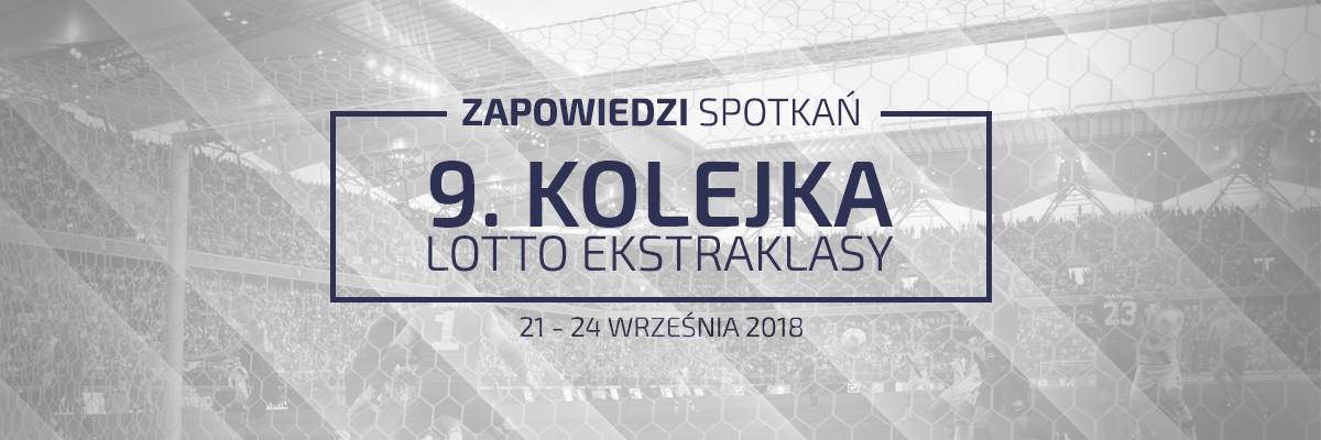 Zapowiedzi 9. kolejki sezonu 2018/19