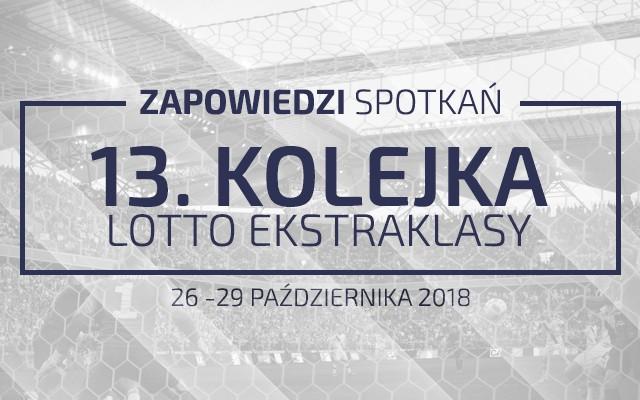 Zapowiedzi 13. kolejki sezonu 2018/19