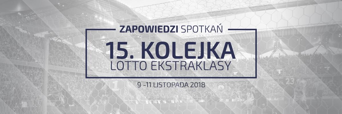 Zapowiedzi 15. kolejki sezonu 2018/19