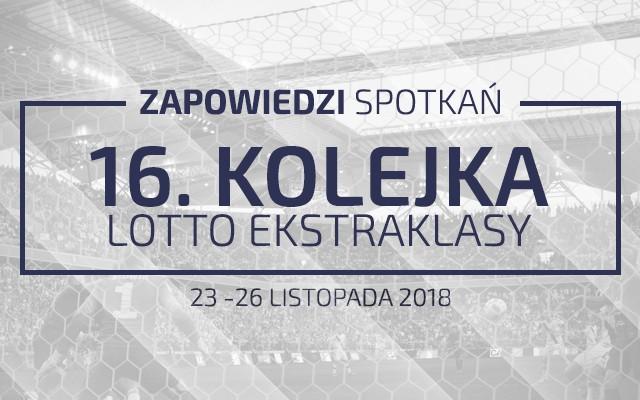 Zapowiedzi 16. kolejki sezonu 2018/19