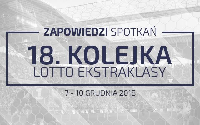 Zapowiedzi 18. kolejki sezonu 2018/19
