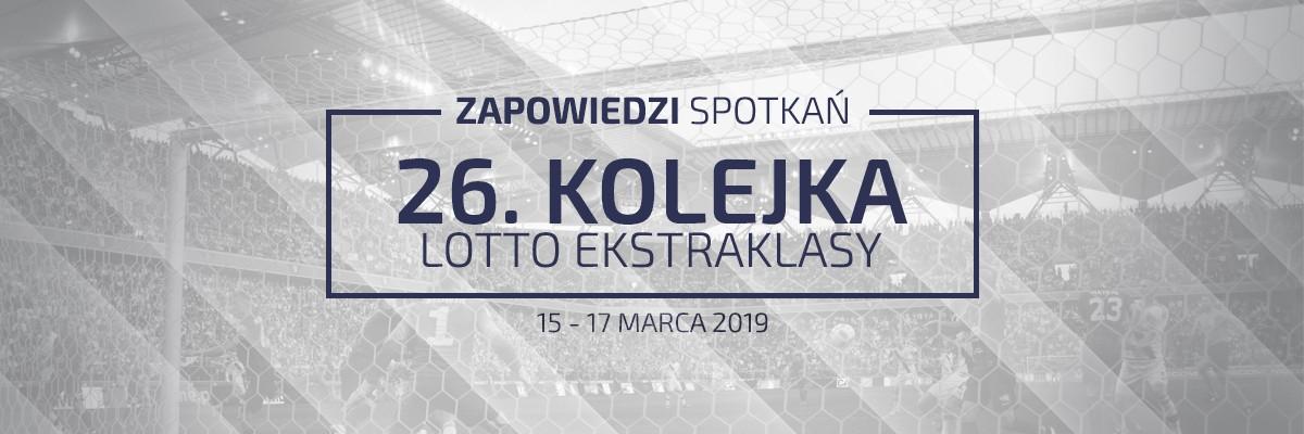 Zapowiedzi 26. kolejki sezonu 2018/19