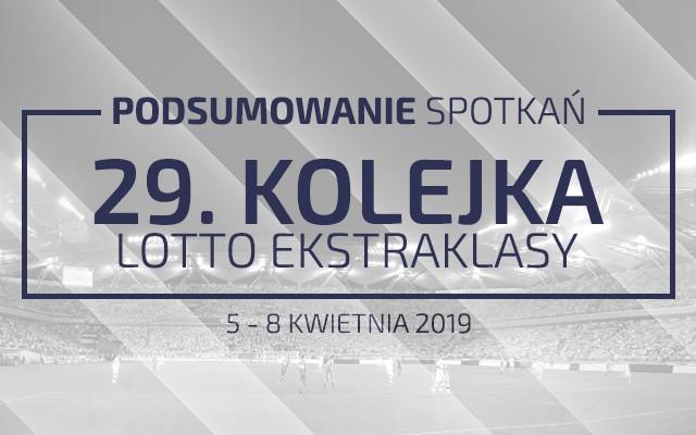 29. kolejka 2018/19 – podsumowanie spotkań