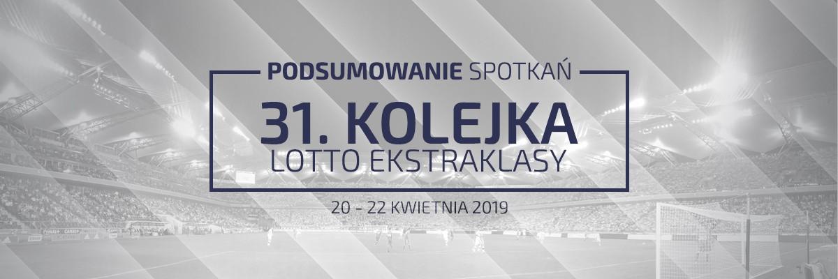 31. kolejka 2018/19 – podsumowanie spotkań
