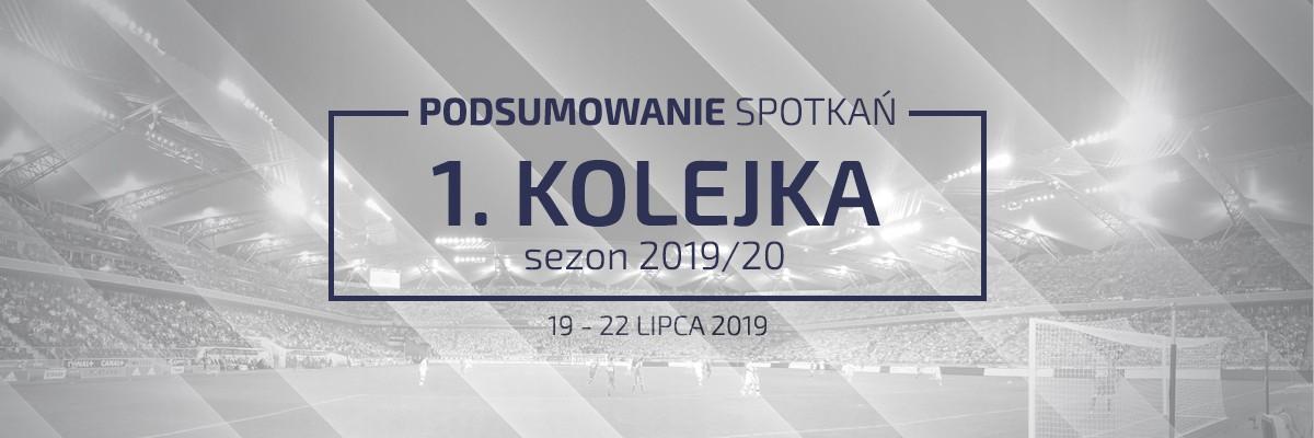 1. kolejka 2019/20 – podsumowanie spotkań