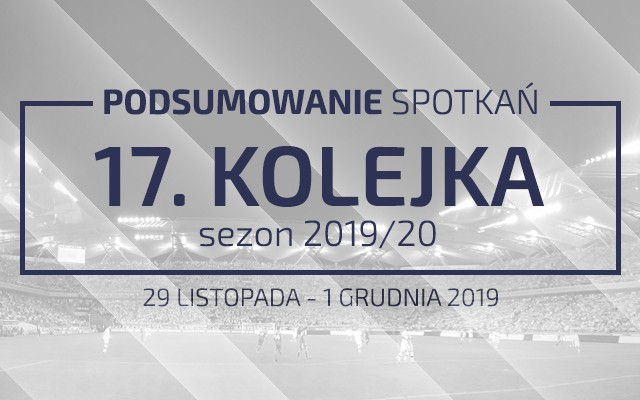 17. kolejka 2019/20 – podsumowanie spotkań