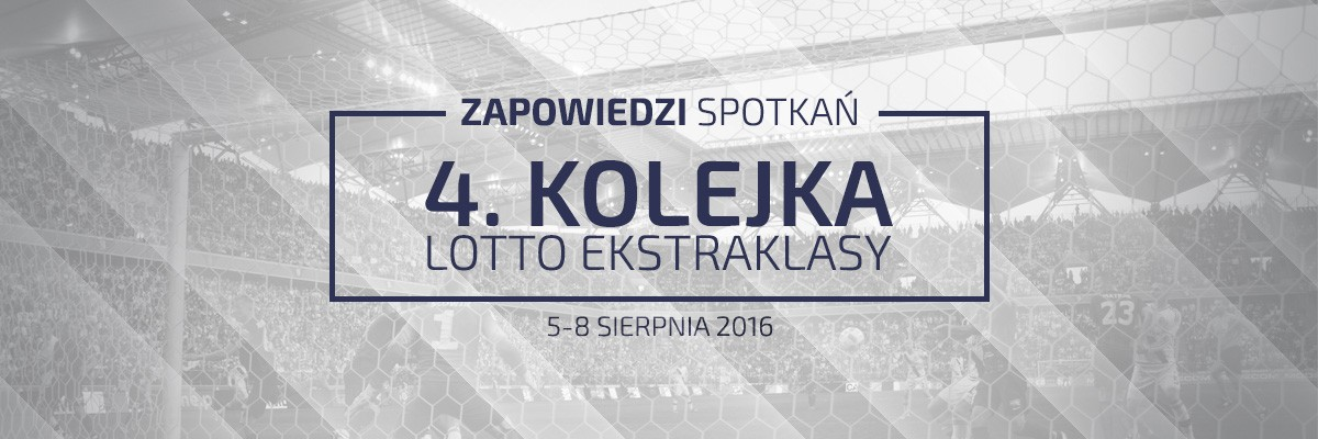 Zapowiedzi 4. kolejki sezonu 2016/17