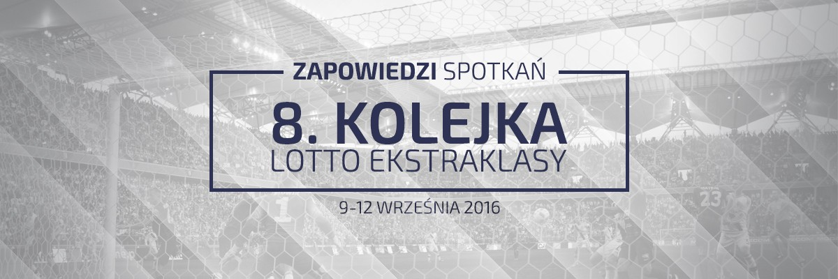 Zapowiedzi 8. kolejki sezonu 2016/17