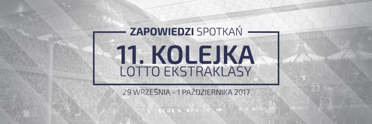 Zapowiedzi 11. kolejki sezonu 2017/18