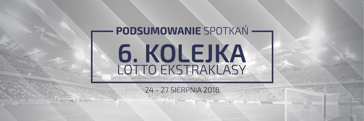 6. kolejka 2018/19 – podsumowanie spotkań