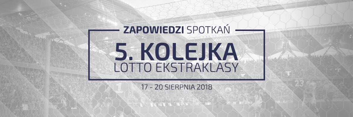 Zapowiedzi 5. kolejki sezonu 2018/19