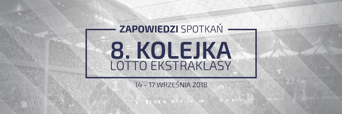Zapowiedzi 8. kolejki sezonu 2018/19