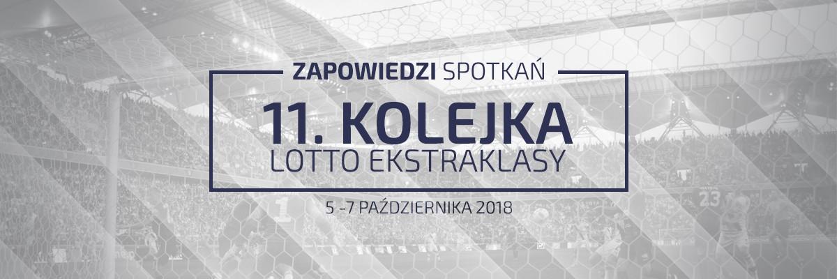 Zapowiedzi 11. kolejki sezonu 2018/19