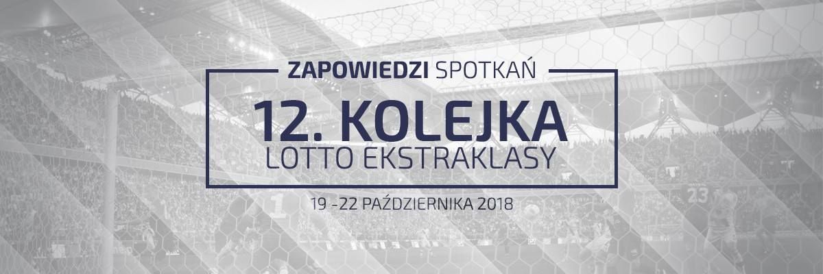 Zapowiedzi 12. kolejki sezonu 2018/19