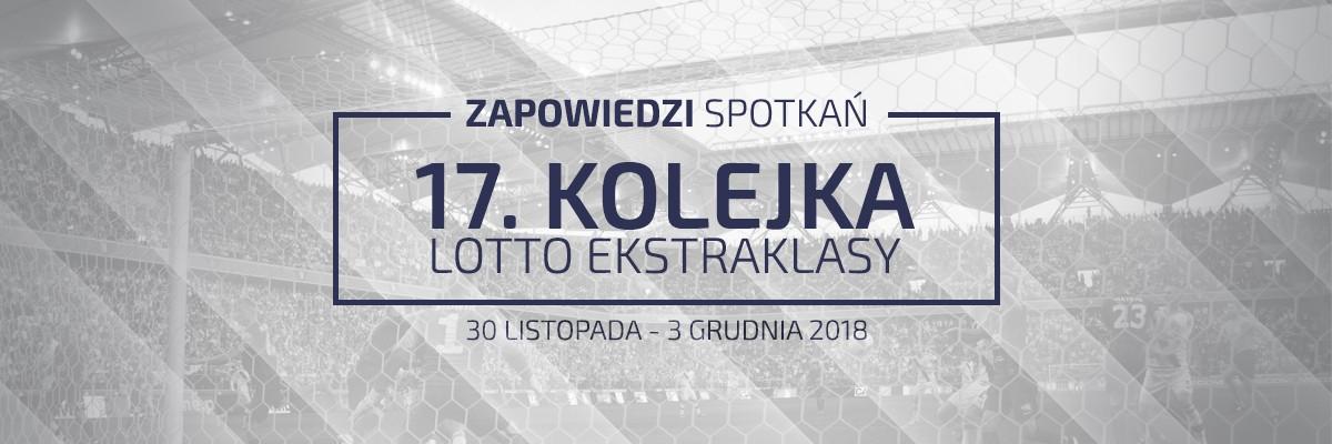 Zapowiedzi 17. kolejki sezonu 2018/19