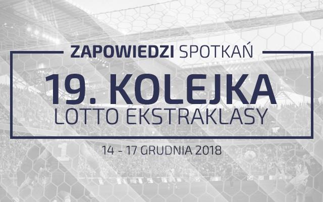 Zapowiedzi 19. kolejki sezonu 2018/19