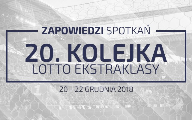 Zapowiedzi 20. kolejki sezonu 2018/19