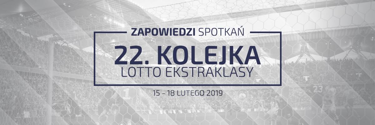 Zapowiedzi 22. kolejki sezonu 2018/19