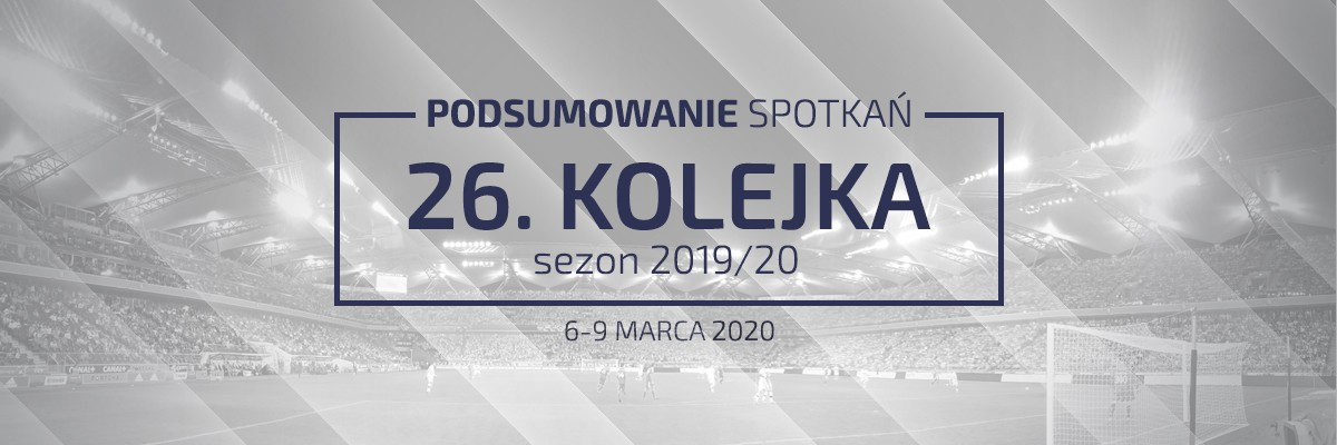 26. kolejka 2019/20 – podsumowanie spotkań