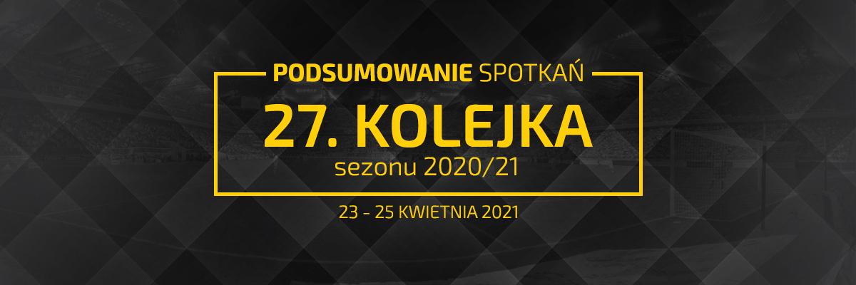 27. kolejka 2020/21 – podsumowanie spotkań